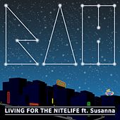 Play & Download Living for the Nitelife (feat. Susanna) by Rah Band | Napster