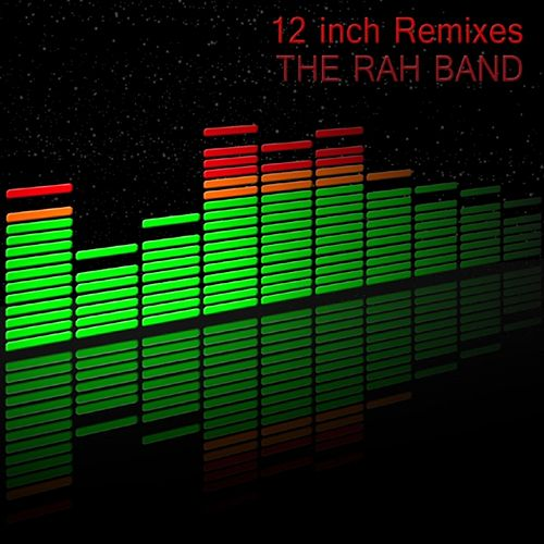 Play & Download 12 inch Remixes by Rah Band | Napster