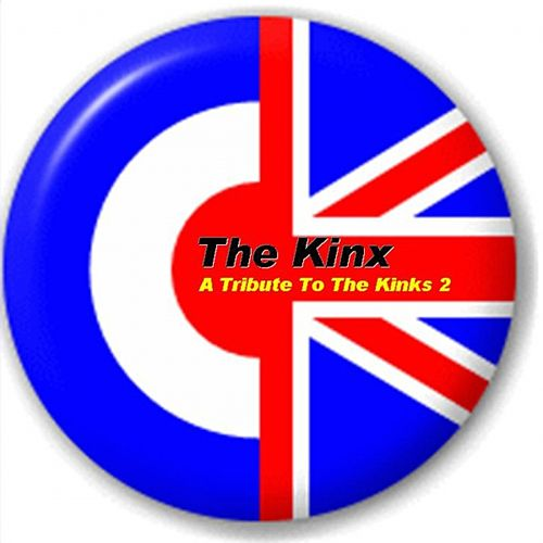 A Tribute to the Kinks 2 (The Kinks ' Rekovered ') by The Kinx