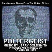 Play & Download Poltergeist - Carol Anne's Theme from the Motion Picture (feat. Dominic Hauser) - Single by Jerry Goldsmith | Napster