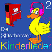 Die 30 schönsten Kinderlieder - Teil 2 by Kinder Lieder