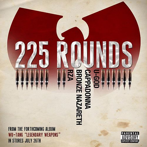 Play & Download 225 Rounds (feat. U-God, Cappadonna, Bronze Nazareth, & RZA) by RZA | Napster