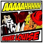 Aaaaahhhhh by Winner Louise