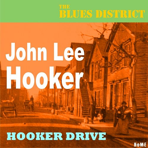 Play & Download Hooker Drive (The Blues District) by John Lee Hooker | Napster