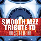 Complete Smooth Jazz Tribute to Usher, Vol. 2 by Various Artists