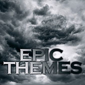 Play & Download Epic Themes by Various Artists | Napster