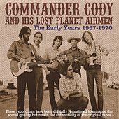 Play & Download Early Years 1967-1970 by Commander Cody | Napster
