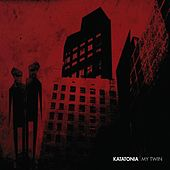 Play & Download My Twin by Katatonia | Napster