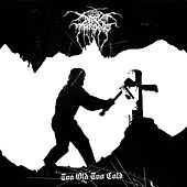 Play & Download Too Old Too Cold by Darkthrone | Napster