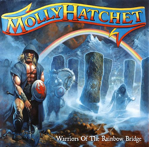Warriors of the Rainbow Bridge by Molly Hatchet