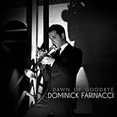 Dawn of Goodbye by Dominick Farinacci