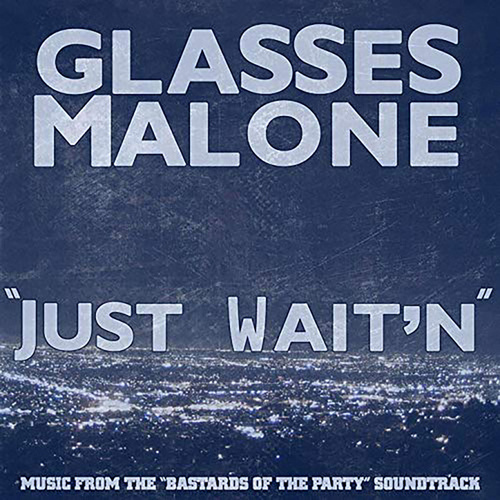Play & Download Just Wait'n - Single by Glasses Malone | Napster