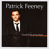 Good Thing Going Down by Patrick Feeney