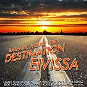 Balearic House Vibes - Destination Ibiza by Various Artists