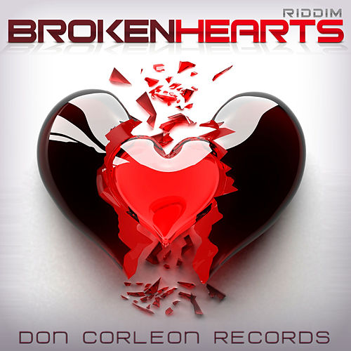 Play & Download Broken Hearts Riddim by Various Artists | Napster