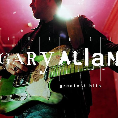 Greatest Hits by Gary Allan