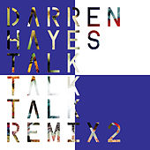 Talk Talk Talk (Remix 2) by Darren Hayes