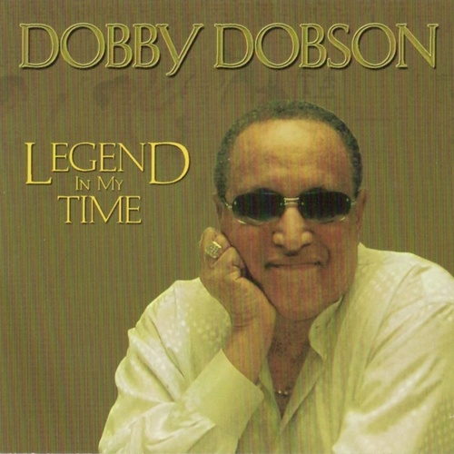 Play & Download Legend In My Time by Dobby Dobson | Napster
