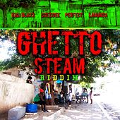 Play & Download Ghetto Steam Riddim by Various Artists | Napster
