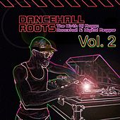 Dancehall Roots Vol. 2 by Various Artists