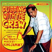 Play & Download King Jammy's Presents Dubbing With the Crew by King Jammy | Napster