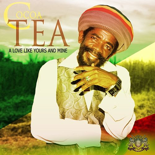 A Love Like Yours and Mine by Cocoa Tea