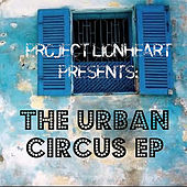 The Urban Circus EP by Project Lionheart