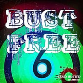 Play & Download Bust Free 6 by Various Artists | Napster