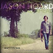 The Road Ahead by Jason Hoard