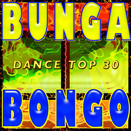 Play & Download A Bunga Bongo Dance Top 30 by Various Artists | Napster