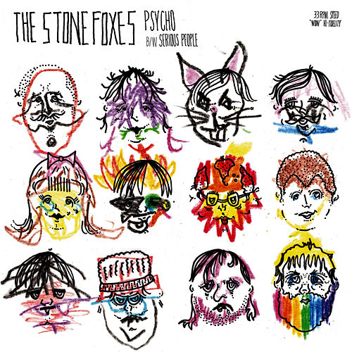 Psycho b/w Serious People by The Stone Foxes