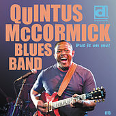Play & Download Put It on Me! by Quintus McCormick Blues Band | Napster