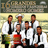 Play & Download 16 Grandes Corridos Y Racheras by Homero Gomez | Napster