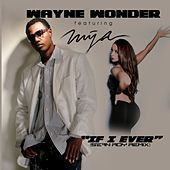 Play & Download If I Ever (Sean Roy Remix) [feat. Mya] - Single by Mya | Napster