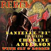 Rebel (feat. Cherine Anderson & Sly & Robbie) - Single by Sly and Robbie