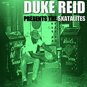 Play & Download Duke Reid Presents by The Skatalites | Napster