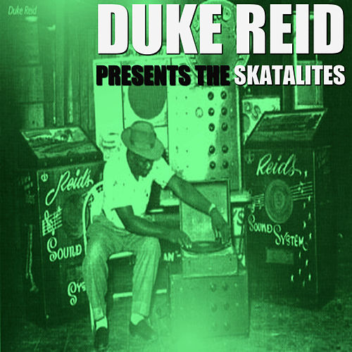 Duke Reid Presents by The Skatalites