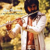 Play & Download The Trouble With Memories by Ray Thomas | Napster