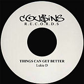 Play & Download Things Can Get Better by Lukie D | Napster