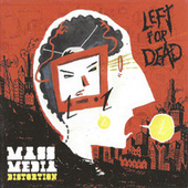 Play & Download Mass Media Distortion by Left for Dead | Napster