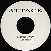 Play & Download Moving Away by Ken Boothe | Napster