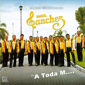Play & Download A Toda M by Banda Sinaloense Hnos. Sanchez | Napster