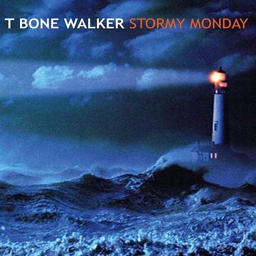 Play & Download Stormy Monday by T-Bone Walker | Napster