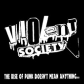 The Rise of Punk Doesn't Mean Anything... by Violent Society