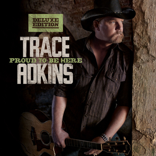 Play & Download Proud To Be Here by Trace Adkins | Napster