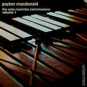 Play & Download The Solo Marimba Commissions Vol. 1 by Payton MacDonald | Napster