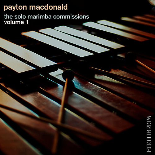 The Solo Marimba Commissions Vol. 1 by Payton MacDonald