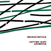 Play & Download Broken Partials by Matthew Shipp | Napster