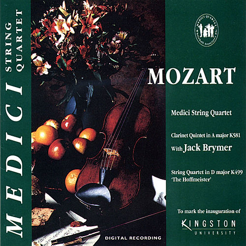 Play & Download Mozart: Clarinet Quinter in A Major and String Quartet in D Major by Medici String Quartet | Napster