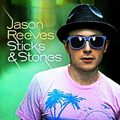Sticks and Stones - Single by Jason Reeves